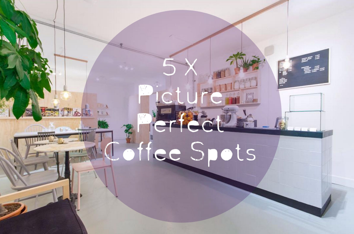 5x Picture Perfect Coffee Spots